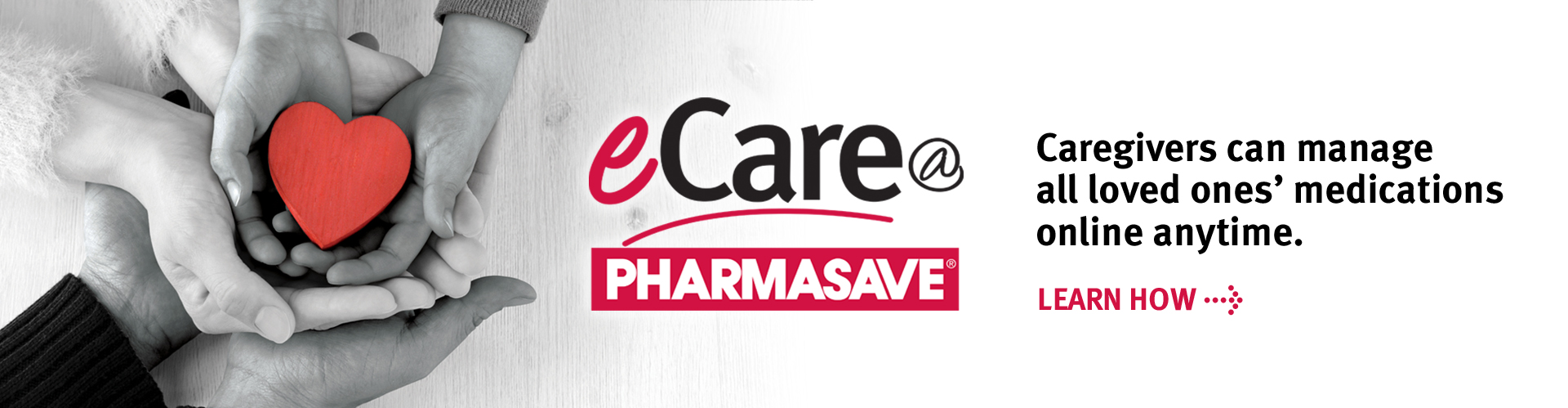 Caregivers can manage all loved ones' medications. Contact your local Pharmasave and ask about the eCare@Pharmasave app.