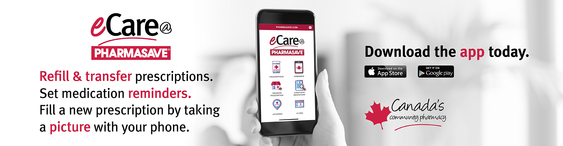 Download the eCare@Pharmasave app today to help you manage your medications.