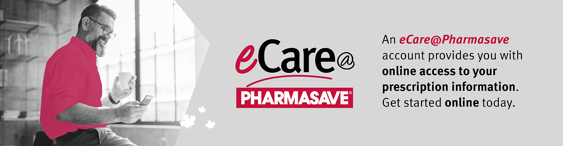 Download the eCare@Pharmasave App to manage your medications