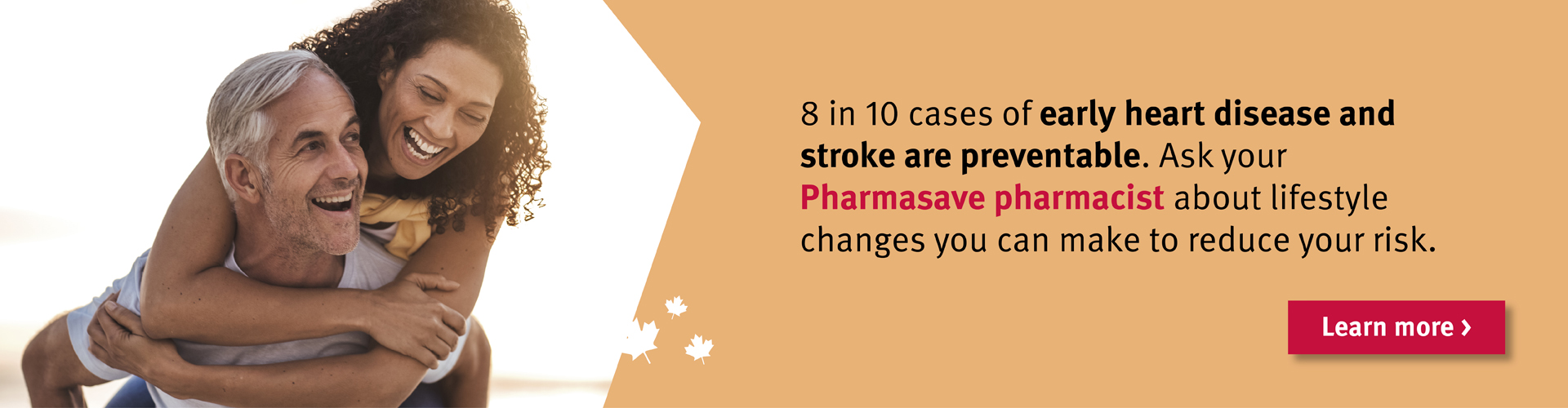 8 in 10 cases of early stroke and heart disease are preventable.