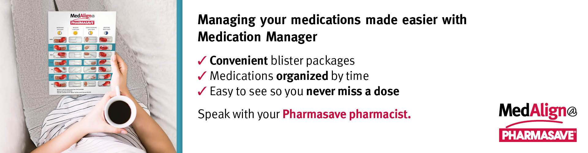 Speak with your pharmacist about MedManager