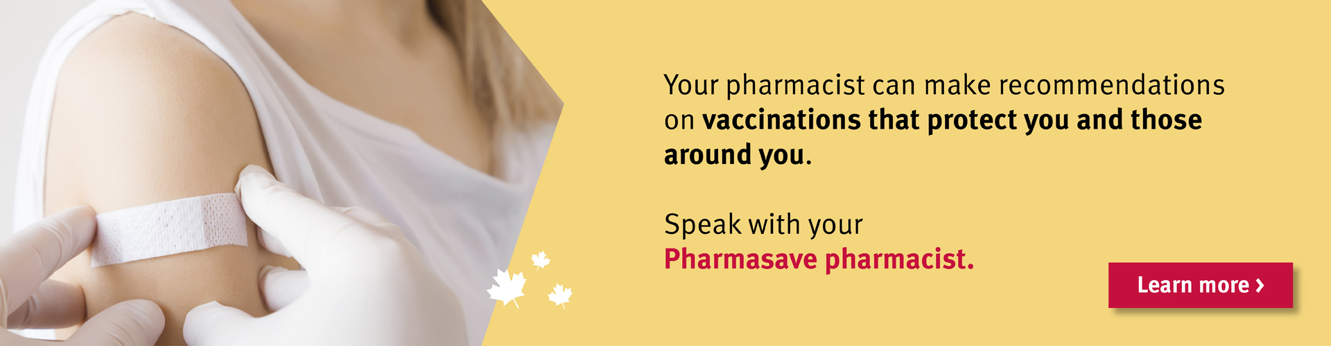 Speak with your pharmacist about getting your vaccinations up to date.
