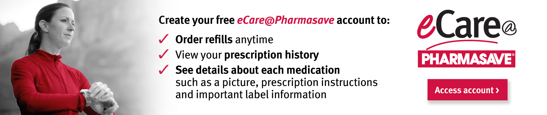 Download our eCare@Pharmasave app to order or refills your prescriptions.